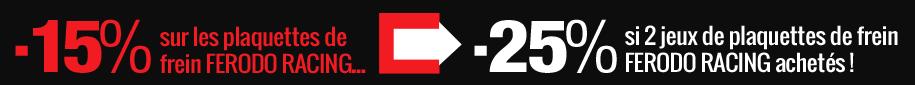 15% de remise sur les plaquettes Ferodo Racing, 25% si 2 jeux de plaquettes achetés